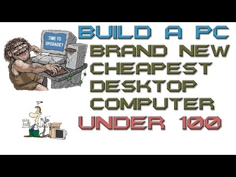 How To Build A Pc - Brand New Cheap Desktop Budget Computer UK Under 100