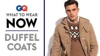 How to Wear a Duffel Coat – What to Wear Now | Style Guide | GQ