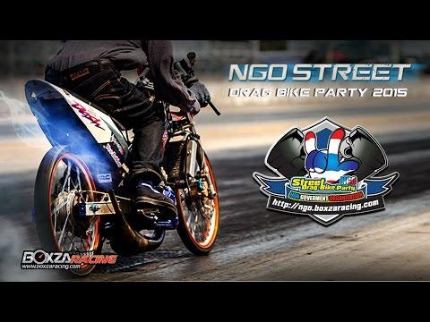 NGO Street Drag Bike Party 2015 สนามที่ 1 วันที่ 8 กุมภาพันธ์ 2558 By BoxzaRacing
