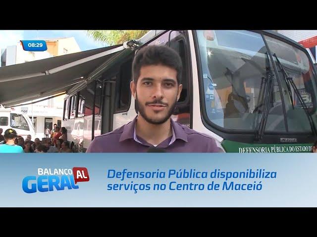 Defensoria Pública realiza atendimentos no Centro de Maceió
