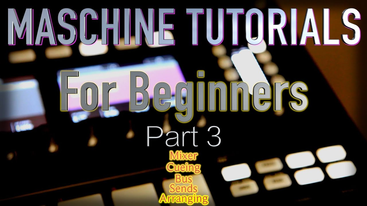Maschine 2. 0 tutorial for beginners back to basics part 1 hidden.
