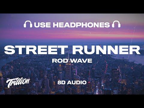 Rod Wave – Street Runner (8D AUDIO) 🎧