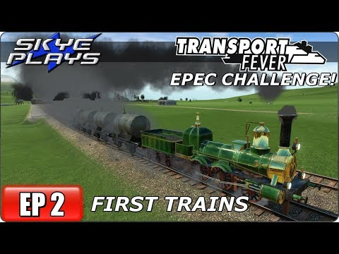 Transport Fever Let's Play / Gameplay - EPEC Challenge Ep 2 - First Trains!