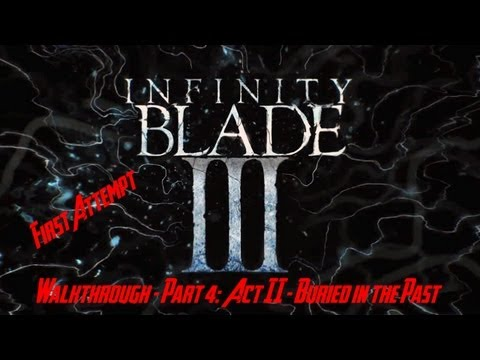 Infinity Blade III - Walkthrough - Part 3: Act II - Buried in the Past (First Attempt)