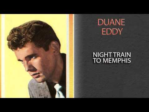 DUANE EDDY - NIGHT TRAIN TO MEMPHIS
