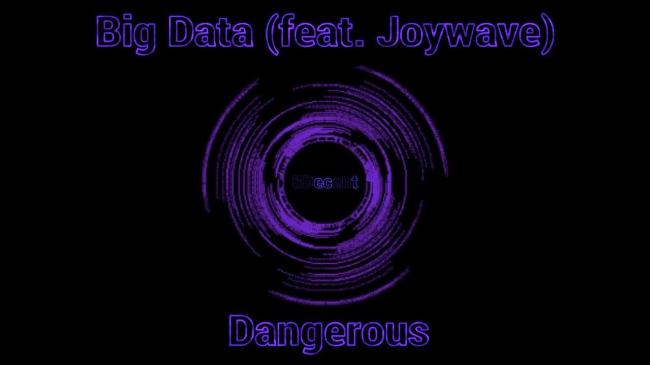 Big Data - Dangerous (feat. Joywave) (8D Audio)