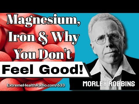 Morley Robbins - Regulate Magnesium, Calcium, Iron & Copper For Disease Prevention & Longevity!