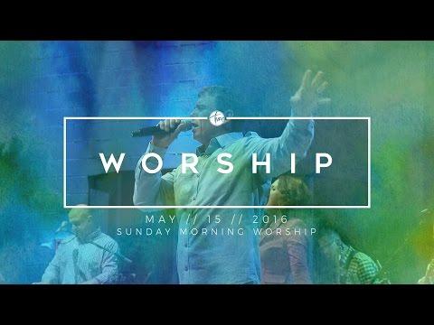 05.15.16 Sunday Morning Worship