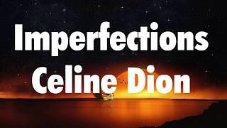céline Dion - Imperfections (Lyrics)