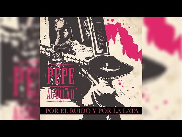 Pepe Aguilar - Por el Ruido y por la Lata (Audio Oficial)