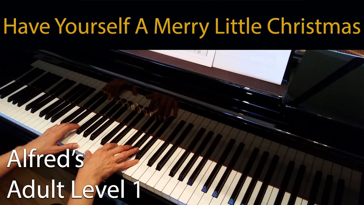 Have Yourself A Merry Little Christmas (Early-Intermediate Piano Solo)  Alfred's Adult Level 1
