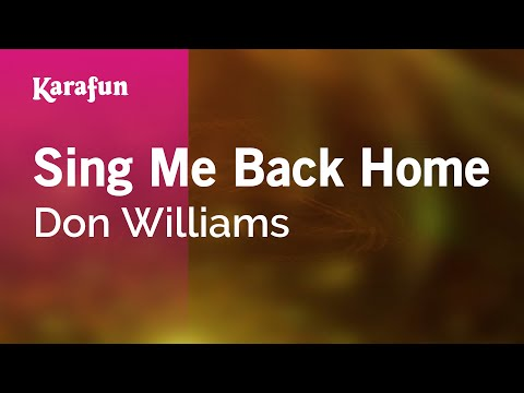 Karaoke Sing Me Back Home - Don Williams *