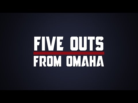 Five Outs From Omaha