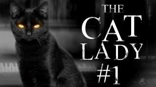 SO IT FINALLY BEGINS - The Cat Lady - Part 1