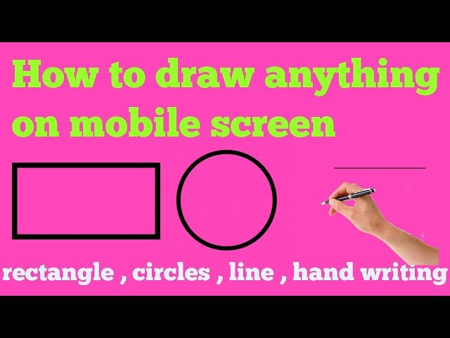 How to draw any where on your mobile Screen | rectangle , circul , line , hand writing