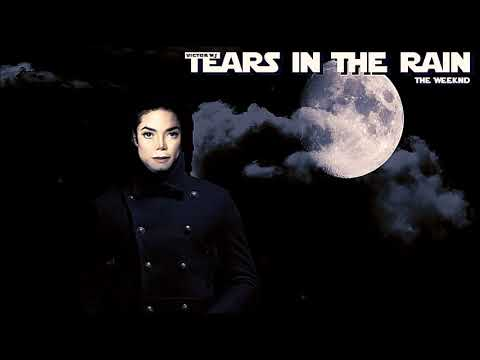 Michael Jackson - Tears In the Rain [The Weeknd] (New Tribute video 2018)