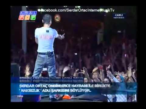 Serdar Ortaç & Haksızlık (Karadeniz Ereğli Festivali 2012)
