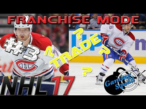 TRADING FRENZY  - NHL 17 - Franchise Mode - Montreal Canadiens- [Episode #3]