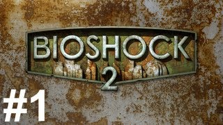 Bioshock 2 Gameplay Walkthrough Part 1 No Commentary