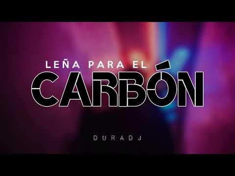 LEÑA PARA EL CARBÓN (J.MasterMix) | Dura DJ