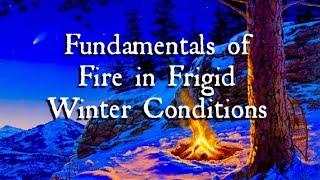 Fundamentals of Fire in Frigid Winter Conditions