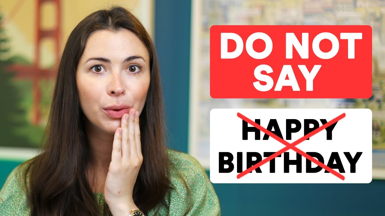 """Stop saying """"Happy Birthday"""" 
