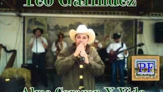 Teo Galindez - Alma Corazon Y Vida