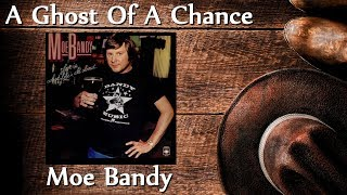 Watch Moe Bandy Ghost Of A Chance video