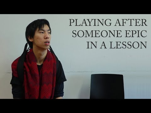 Playing After Someone Epic In A Lesson