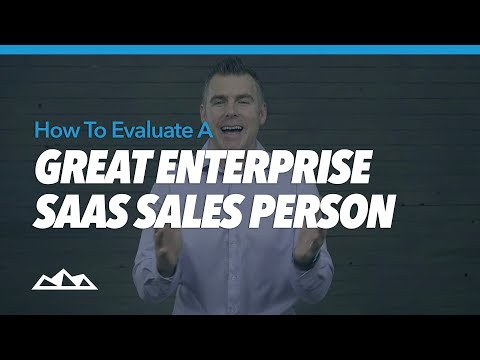 How To Evaluate a Great Enterprise SaaS Sales Person | Dan Martell