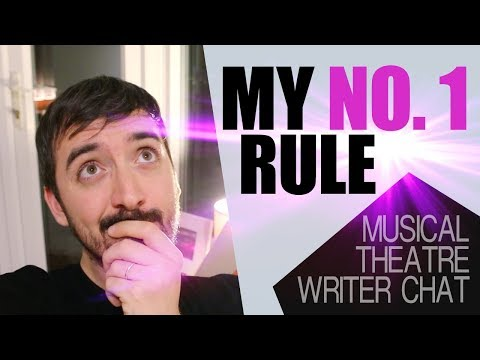 HOW TO WRITE A MUSICAL - My Number 1 Rule For Writing a Musical! | Musical Theatre Writer Chat |