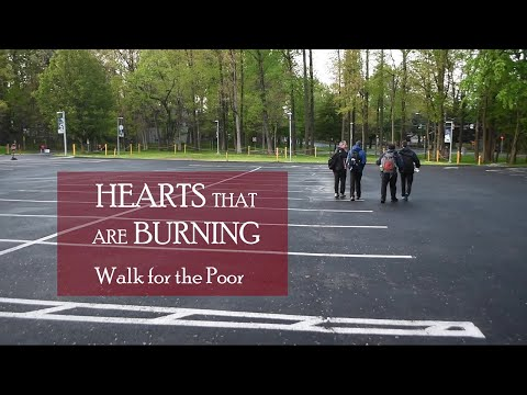 "Day 1 ""Hearts That Are Burning"" Walk for The Poor"