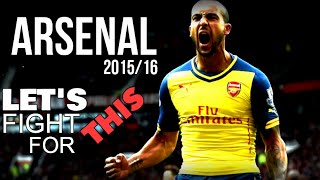 Arsenal - 2015/16 | Let