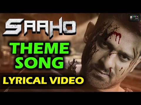 Prabhas SAAHO Theme Song Lyrical Video By Pothakanuri L Kiran | Prabhas | Sujith | UV Creations