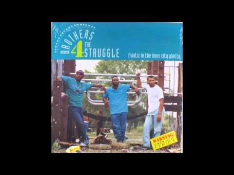 Brothers 4 The Struggle - Frantic In The Inner City Ghetto (1991) ~ Full Snippet