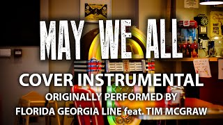 May We All (Cover Instrumental) [In the Style of Florida Georgia Line feat. Tim McGraw]