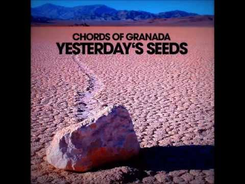 Chords Of Granada - Yesterday's Seeds