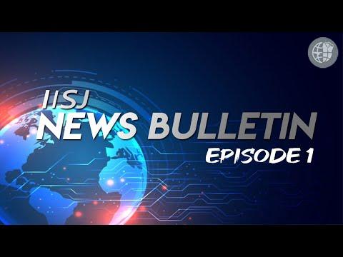 IISJ News Bulletin   Episode 1