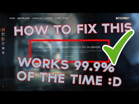 """Battlefield 1 How To Fix """"YOU HAVE LOST CONNECTION TO THE EA SERVERS"""" 2018"""