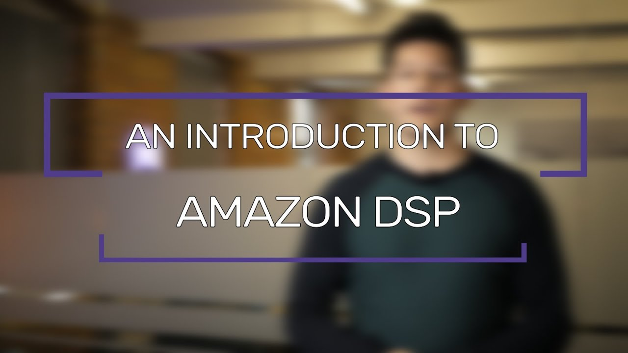 An Introduction To Amazon DSP (Amazon Advertising) | Flaunt Digital