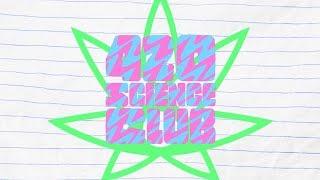 420 Science Club Trailer