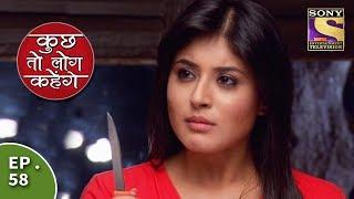Kuch Toh Log Kahenge - Episode 58 - Rohan All Set To Help Nidhi