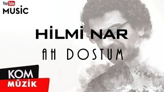 Hilmi Nar - Ah Dostum [Official Audio] / @Kommuzik
