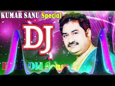 old-is-gold-dj-remix-songs-|-kumar-sanu-remix-special-|-old-hindi-dj-remix
