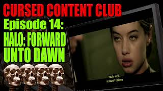 Cursed Content Club #14: Halo: Forward unto Dawn