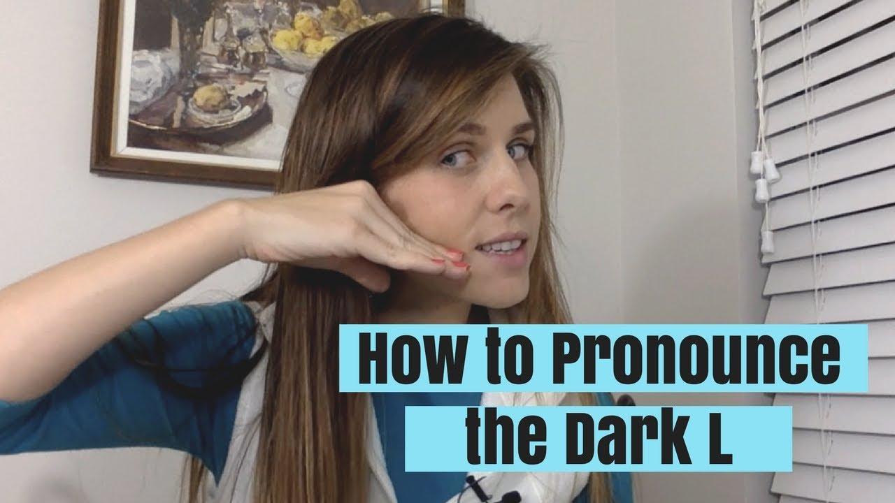 Learn American English Pronunciation  The Dark L