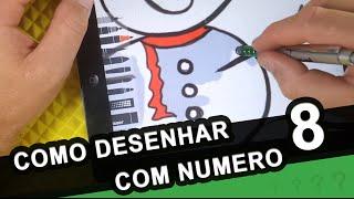 Como desenhar com Numero 8 - How to draw with number 8  - #11