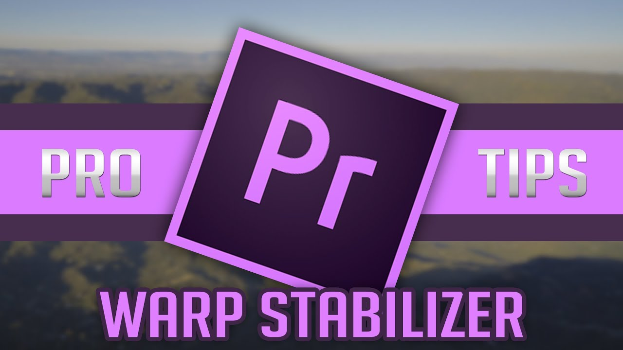 how to use warp stabilizer correctly