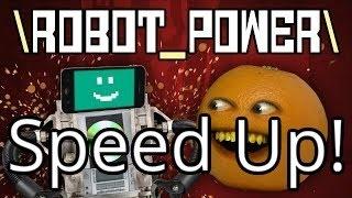 Annoying Orange - ROBOT POWER! (Original Song) (Speed Up!)