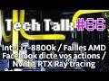 Tech Talk #66 - Facebook peut dicter votre comportement / Ray-Tracing en temps réel [Live]